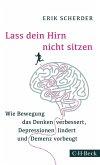 Lass dein Hirn nicht sitzen (eBook, ePUB)
