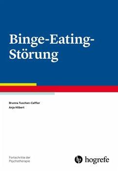 Binge-Eating-Störung (eBook, ePUB) - Hilbert, Anja; Tuschen-Caffier, Brunna