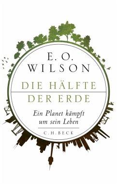 Die Hälfte der Erde (eBook, ePUB) - Wilson, Edward O.
