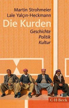 Die Kurden (eBook, ePUB) - Yalçin-Heckmann, Lale; Strohmeier, Martin