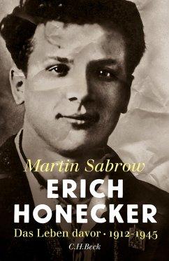 Erich Honecker (eBook, ePUB) - Sabrow, Martin