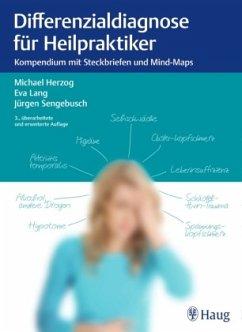 Differenzialdiagnose für Heilpraktiker - Herzog, Michael; Lang, Eva; Sengebusch, Jürgen