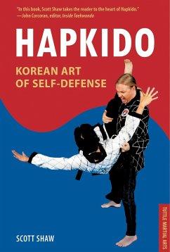 Hapkido, Korean Art of Self-Defense: Tuttle Martial Arts - Shaw, Scott