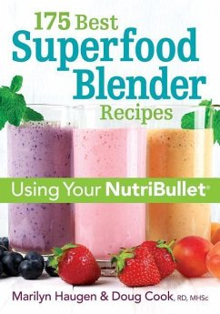 175 Best Superfood Blender Recipes: Using Your NutriBullet(R) - Haugen, Marilyn; Cook, Doug