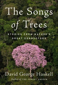 The Songs of Trees - Haskell, David George