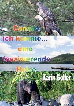 Canada ich komme... eine faszinierende Reise