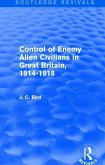 Control of Enemy Alien Civilians in Great Britain, 1914-1918