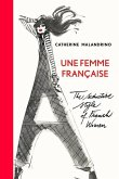 Une Femme Française: The Seductive Style of French Women