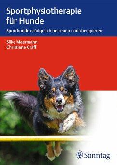 Sportphysiotherapie für Hunde - Meermann, Silke; Gräff, Christiane
