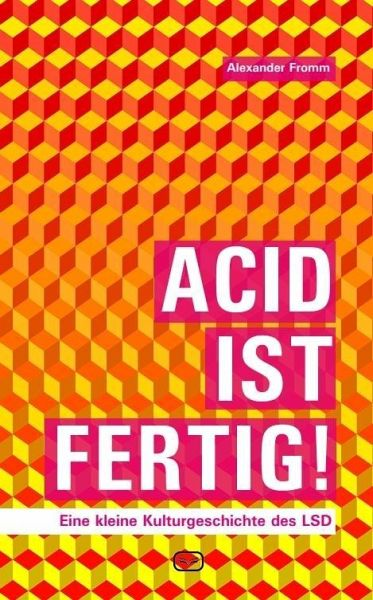 Acid ist fertig - Fromm, Alexander