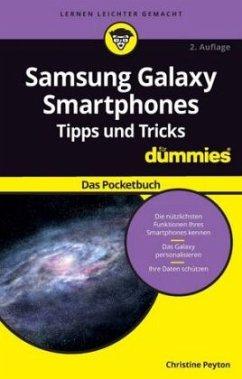 Samsung Galaxy Smartphone Tipps und Tricks für Dummies: Das Pocketbuch - Peyton, Christine
