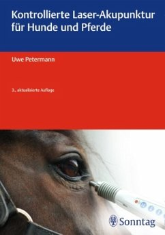 Kontrollierte Laser-Akupunktur für Hunde und Pferde - Petermann, Uwe