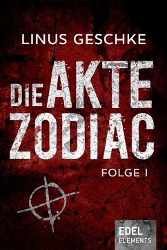 Die Akte Zodiac Bd.1 (eBook, ePUB) - Geschke, Linus
