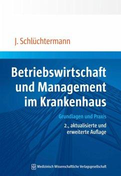 Betriebswirtschaft und Management im Krankenhaus (eBook, PDF) - Schlüchtermann, Jörg