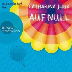 Auf Null (Autorisierte Lesefassung) (MP3-Download) - Junk, Catharina