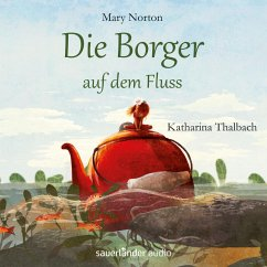 Die Borger auf dem Fluss / Die Borger Bd.3 (Ungekürzte Lesung mit Musik) (MP3-Download) - Norton, Mary