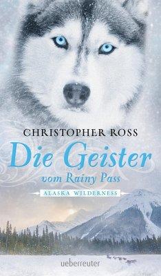 Die Geister vom Rainy Pass / Alaska Wilderness Bd.5