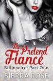 The Pretend Fiancé - Billionaire - Part 1 (Troubled Heart of the Billionaire, #1) (eBook, ePUB)