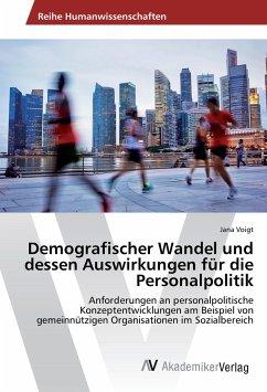Demografischer Wandel und dessen Auswirkungen für die Personalpolitik