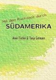 Mit dem Rucksack durch Südamerika (eBook, ePUB)