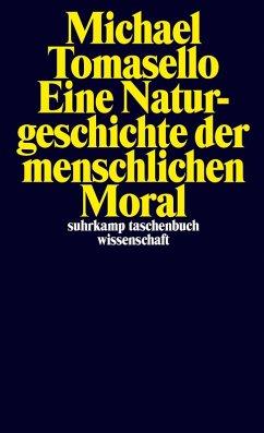 Eine Naturgeschichte der menschlichen Moral (eBook, ePUB) - Tomasello, Michael