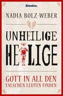 Unheilige Heilige (eBook, ePUB) - Bolz-Weber, Nadia