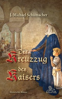 Der Kreuzzug des Kaisers (eBook, ePUB) - Schumacher, J. Michael
