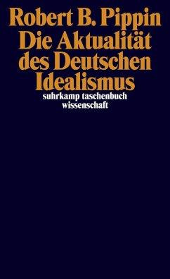 Die Aktualität des Deutschen Idealismus (eBook, ePUB) - Pippin, Robert B.