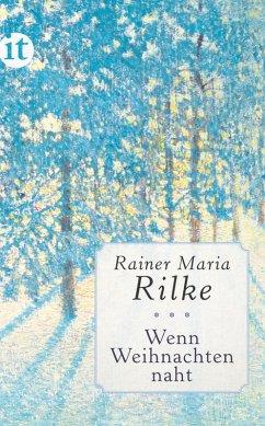 Wenn Weihnachten naht (eBook, ePUB) - Rilke, Rainer Maria