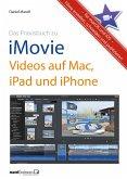Praxisbuch zu iMovie - Videos auf Mac, iPad und iPhone / für macOS und iOS (eBook, ePUB)