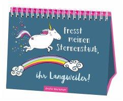Fresst meinen Sternenstaub, ihr Langweiler! - Becker, Reinhard