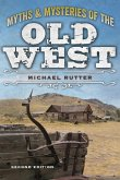 Myths and Mysteries of the Old West, Second Edition
