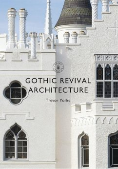 Gothic Revival Architecture - Yorke, Trevor (Author)