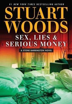Sex, Lies, and Serious Money - Woods, Stuart