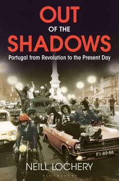 Out of the Shadows: Portugal from Revolution to the Present Day - Lochery, Neill