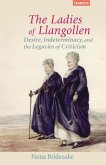 The Ladies of Llangollen: Desire, Indeterminacy, and the Legacies of Criticism