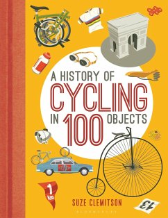 A History of Cycling in 100 Objects - Clemitson, Suze