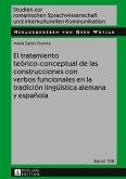 El tratamiento teórico-conceptual de las construcciones con verbos funcionales en la tradición lingüística alemana y española