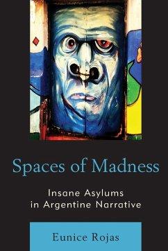 Spaces of Madness - Rojas, Eunice