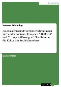 Kolonialismus und Grenzüberschreitungen in Theodor Fontanes Romanen
