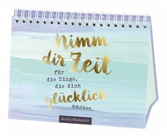 Nimm dir Zeit für die Dinge, die dich glücklich machen - Becker, Reinhard