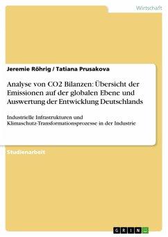 Analyse von CO2 Bilanzen: Übersicht der Emissionen auf der globalen Ebene und Auswertung der Entwicklung Deutschlands (eBook, PDF)