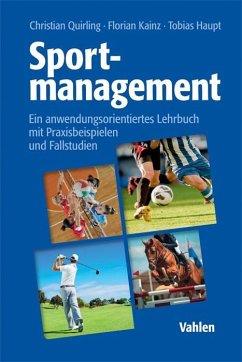 Sportmanagement - Quirling, Christian; Kainz, Florian; Haupt, Tobias