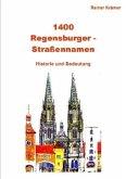 1400 Regensburger Straßennamen
