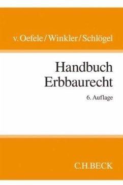 Handbuch des Erbbaurechts - Winkler, Karl;Schlögel, Jürgen