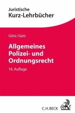 Allgemeines Polizei- und Ordnungsrecht - Götz, Volkmar; Geis, Max-Emanuel
