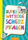 Superwitzige Scherzfragen (eBook, ePUB)