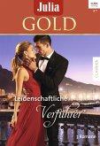 Leidenschaftliche Verführer / Julia Gold Bd.70 (eBook, ePUB)