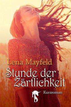 Stunde der Zärtlichkeit (eBook, ePUB) - Mayfeld, Lena
