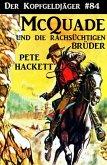 McQuade und die rachsüchtigen Brüder / Der Kopfgeldjäger Bd.84 (eBook, ePUB)